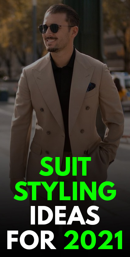 Suit Styling ideas for 2021-