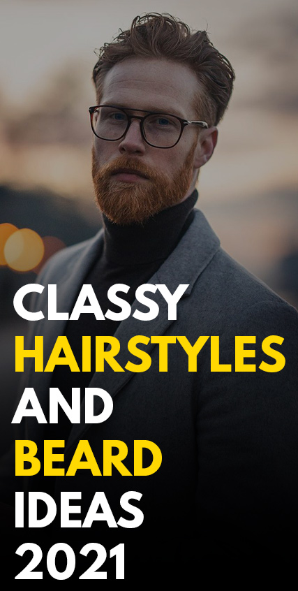 Classy Hairstyles and Beard Ideas 2021