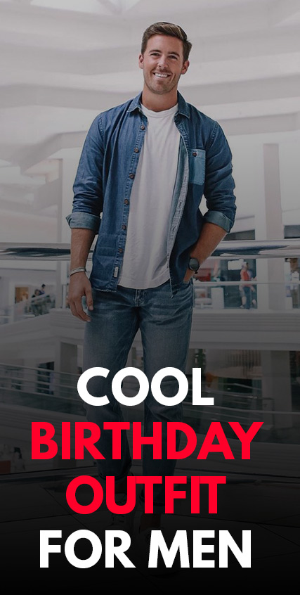 Cool Birthday Outfit ideas