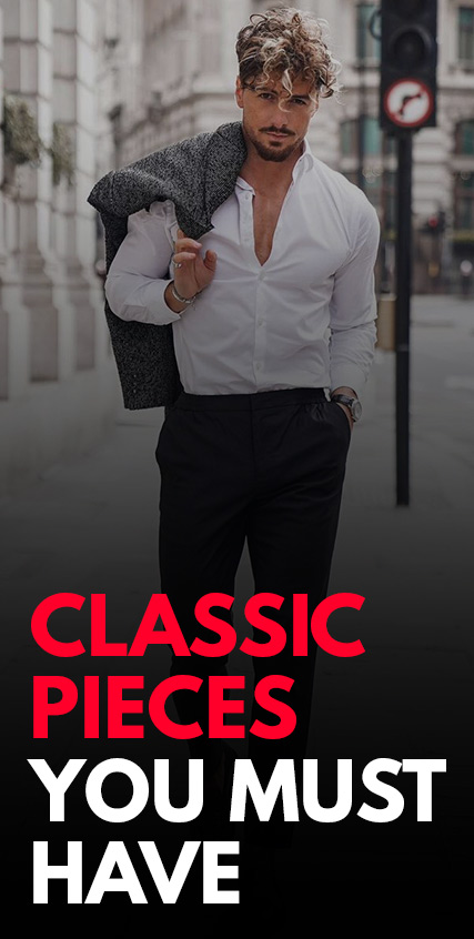 Classic Pieces You Must Have