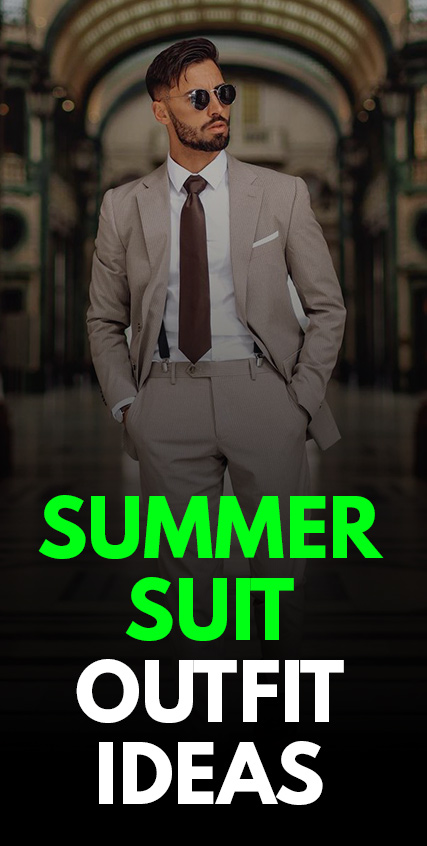 Summer Suit Outfit Ideas