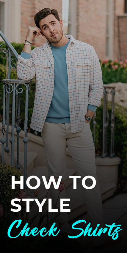 How To Style Check Shirts