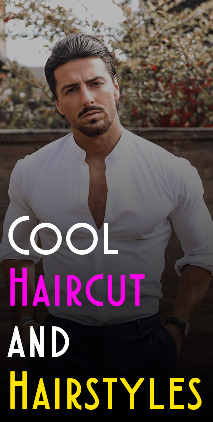 Cool Haircut and Hairstyles for Men 2021