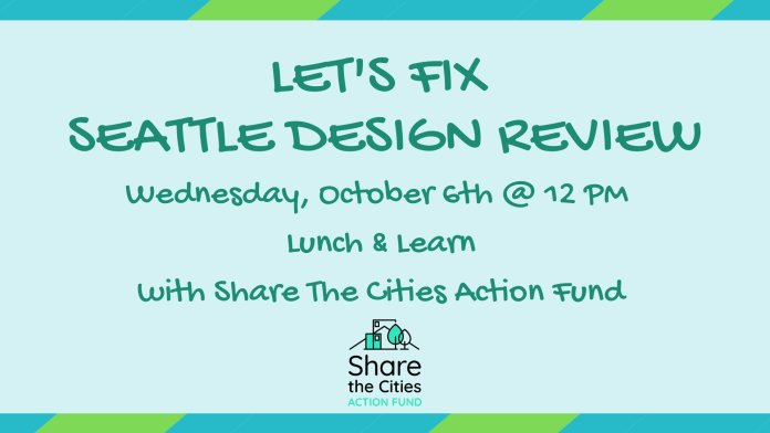 A graphic advertising a lunch and learn session on fixing design review hosted by Share the Cities Action Fund on Wednesday, October 6th at 12pm.