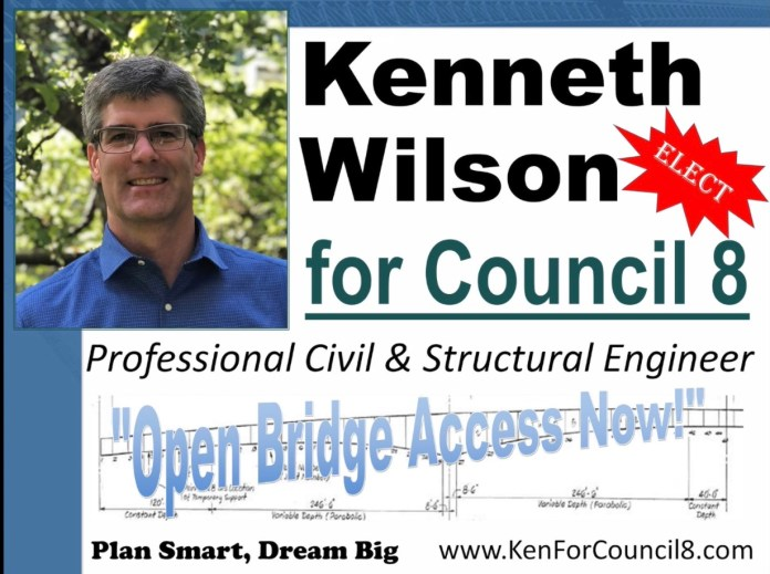 An ad shows a photo of man wearing glasses and a blue shirt. The text reads elect Kenneth Wilson for Council 8, professional civil and structural engineer, open bridge access now. Plan smart, dream big.