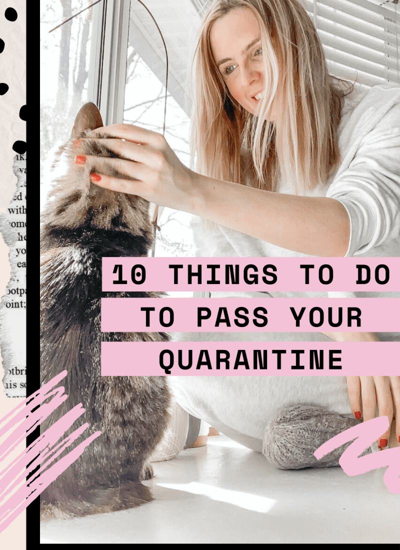 10 Things to Do to Pass Your Quarantine