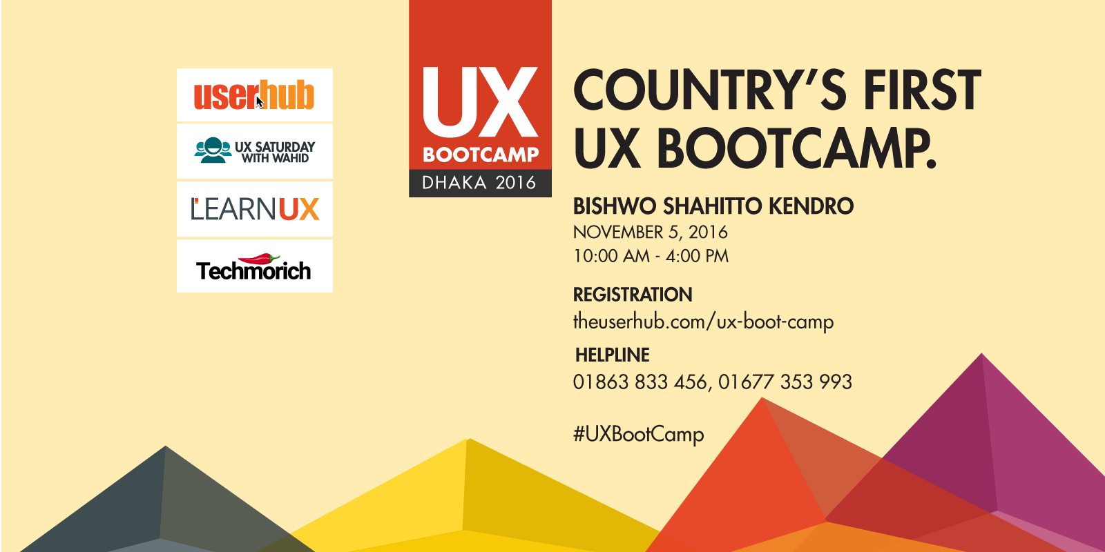 Country's first #UXBootCamp on November 5 at Bishwo Shahitto Kendro [বিশ্বসাহিত্য কেন্দ্র]. DETAIL & REGISTRATION https://www.theuserhub.com/ux-boot-camp/ HELPLINE: 01863 833 456, 01677 353 993