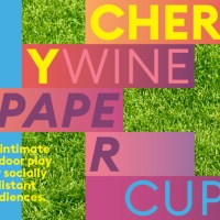 A bit of romance on Library Square: Sackerson's Cherry Wine in Paper Cups a magnificent little gem of live outdoor theater