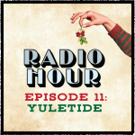 Good, poignant and devilish dimensions of Yuletide in Plan-B Theatre's latest Radio Hour episode