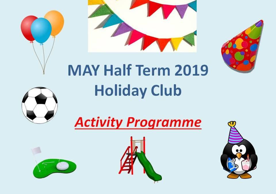 MAY Half Term Holiday Club activities 2019
