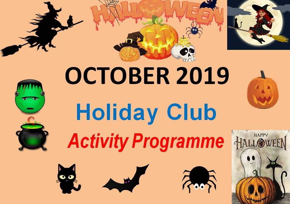 OCTOBER Half Term Holiday Club activities 2019 – Happy Halloween!!! – from The Valley Kids Club