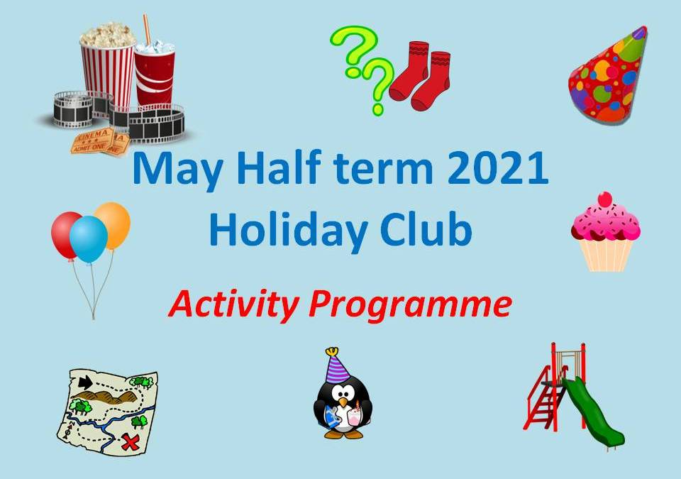 MAY Half Term Holiday Club activities 2021