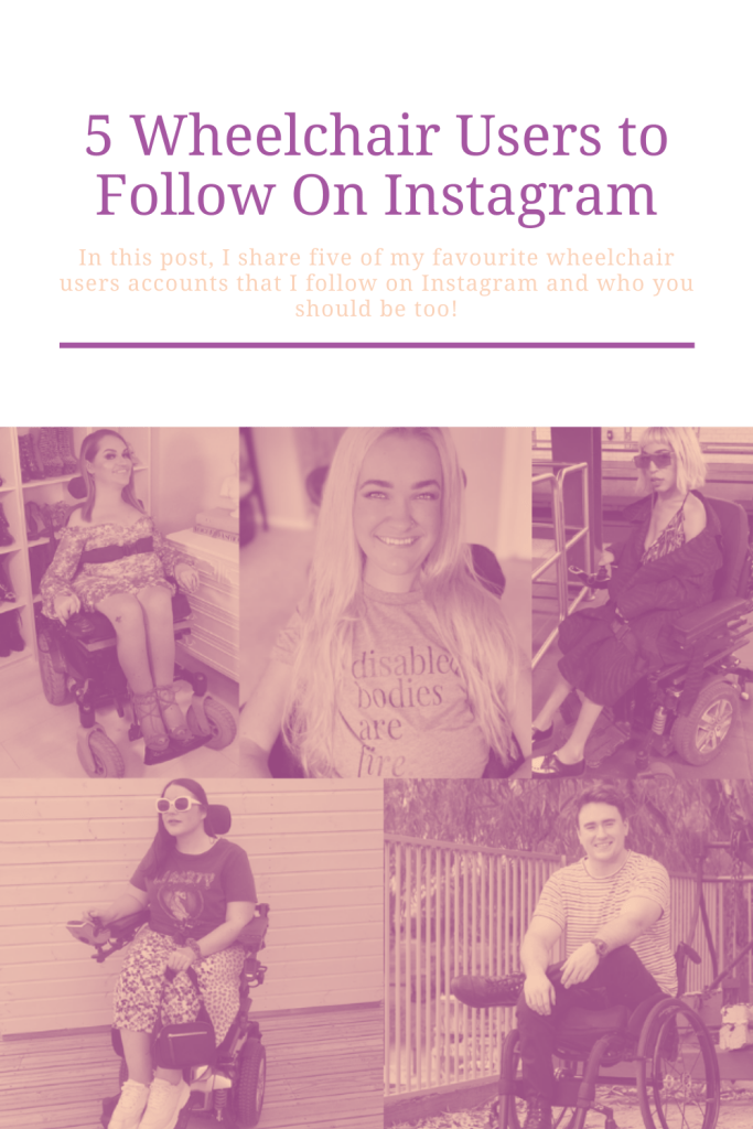 In this post, I share five of my favourite wheelchair users accounts that I follow on Instagram and who you should be too!