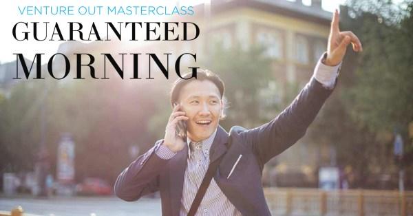 Venture Out Masterclass Guaranteed Morning