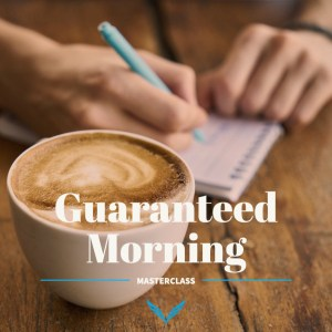 Guaranteed Morning Masterclass by Venture Out