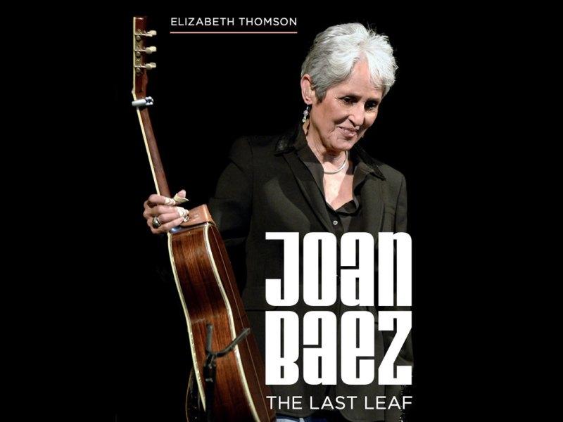 <em>Joan Baez: The Last Leaf</em>: Liz Thomson in conversation about her biography