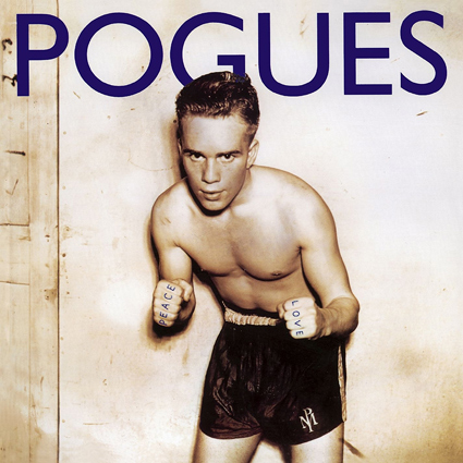 Graded On A Curve The Pogues Peace Amp Love The Vinyl