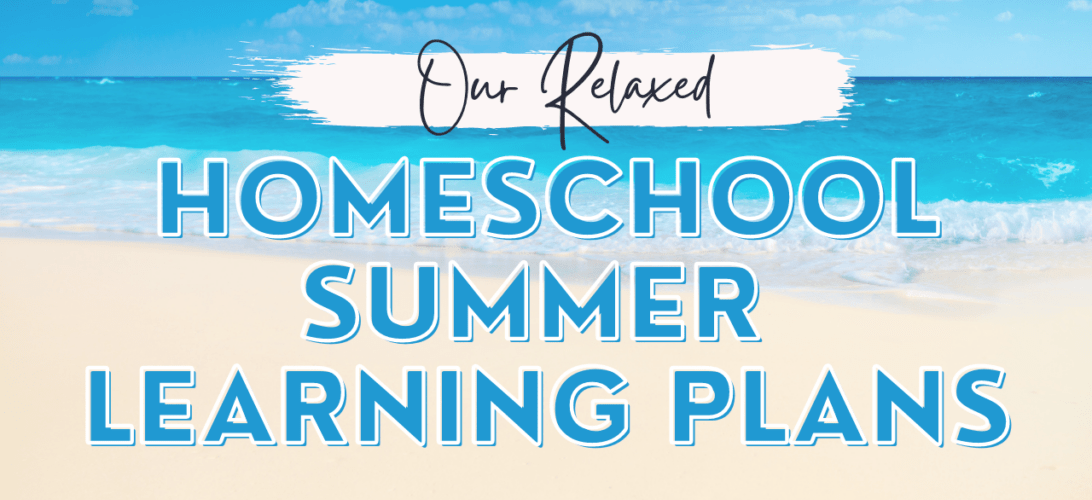 Summer is all about relaxing, but it's also a time for learning. We school year round, but that doesn't mean we don't enjoy our summers too. During this time of year, lessons are a bit less structured and more relaxed.