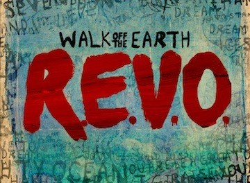 R.E.V.O.  – Walk Off The Earth