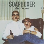 Oh, Great — Soapboxer
