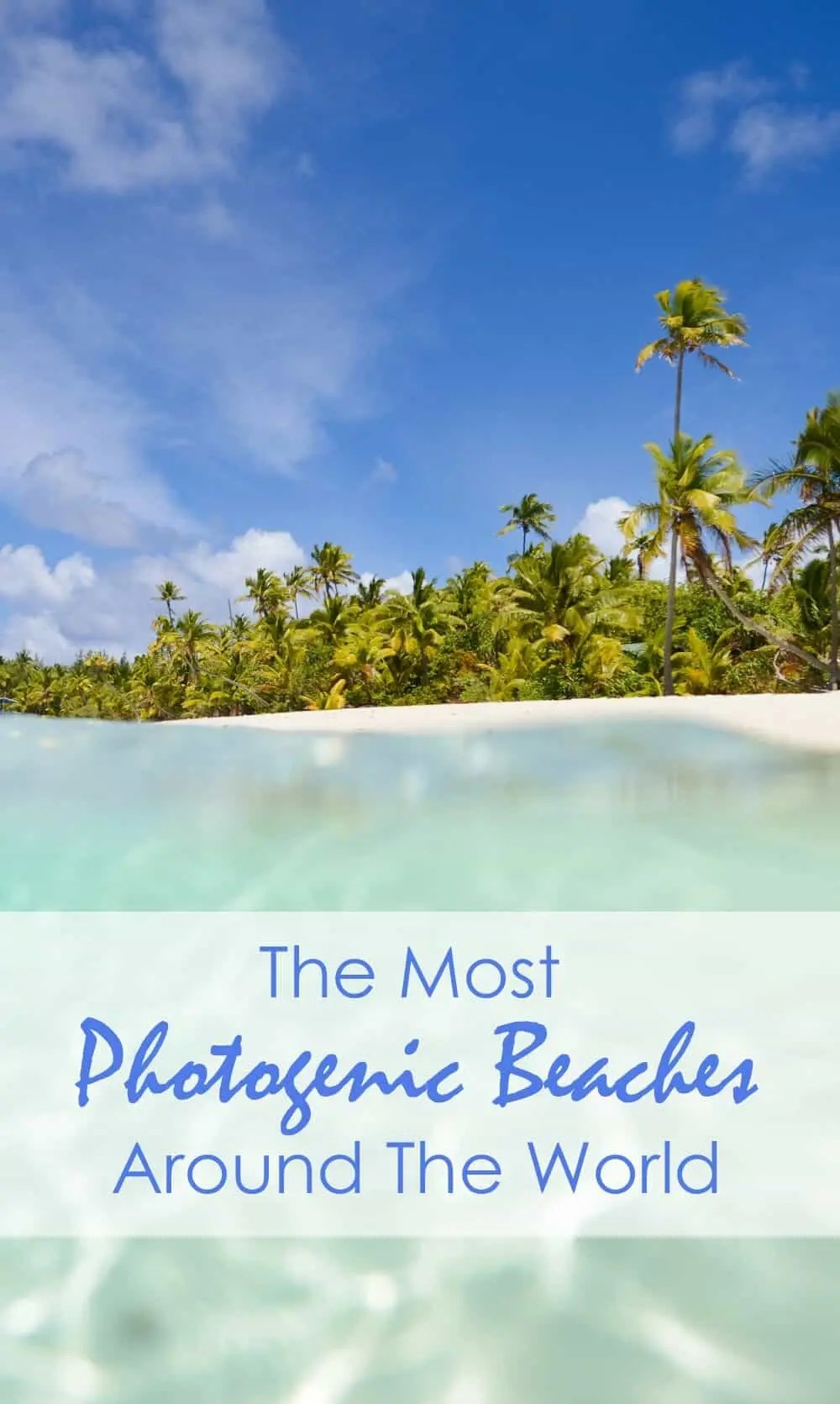 The Most Photogenic Beaches In The World by The Wandering Lens
