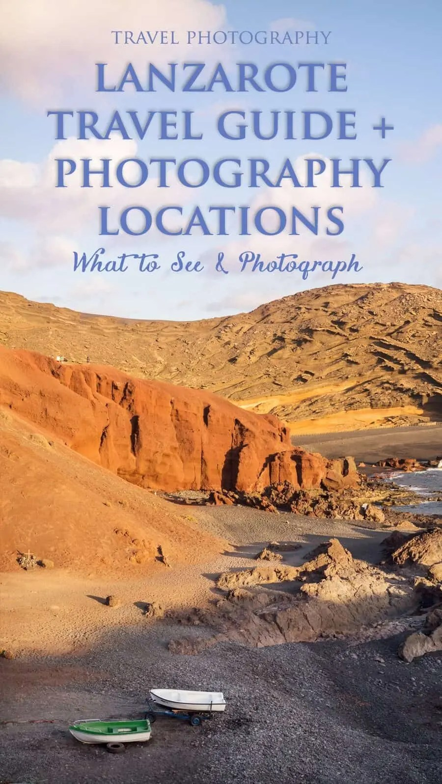 Lanzarote Photography Locations and Travel Guide, a list of the most beautiful places on Lanzarote and where to stay.