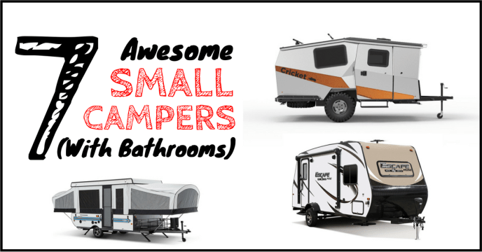 7 Awesome Small Campers with Bathrooms (When Nature Calls!)
