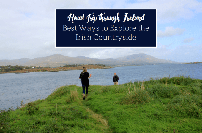 Ways to Explore Ireland, Irish Roadtrip