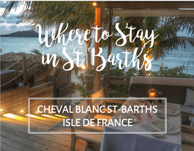 Isle de France Cheval Blanc, Where to Stay in St. Barths