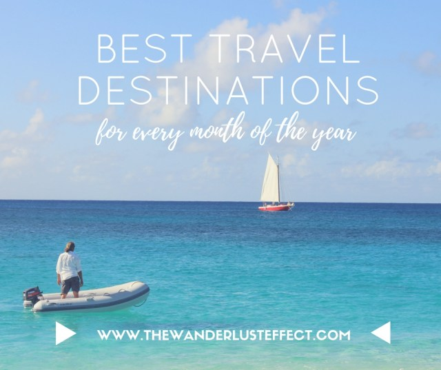 Best Travel Destinations for Every Month of the Year