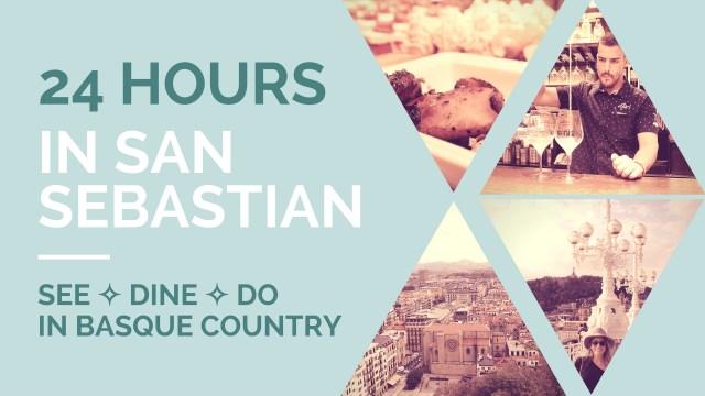 24 Hours in San Sebastian #AccorHotels24Hrs