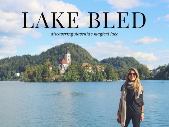 Exploring Lake Bled - The Wanderlust Effect