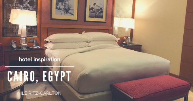 HOTEL INSIDER: A Stay at Nile Ritz-Carlton