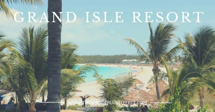 HOTEL INSIDER: A Stay at Grand Isle Resort