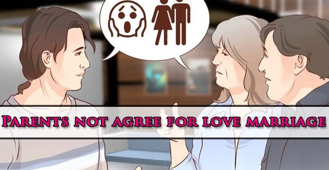 How to Convince your Parents for Love Marriage