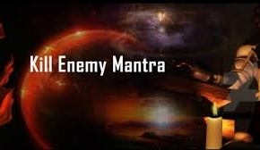 How Can I Kill or Destroy My Enemy by Mantra