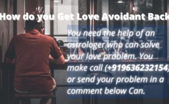 How do you get love avoidant back