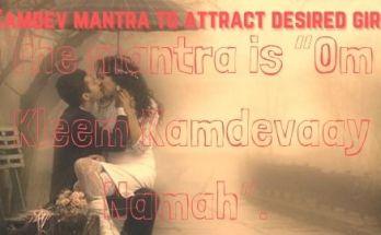 Kamdev mantra to attract desired girl