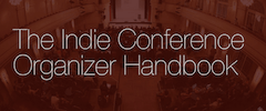 The Indie Conference Organizer Handbook
