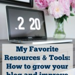 My Favorite Tools & Resources: How to grow your blog and improve your photos