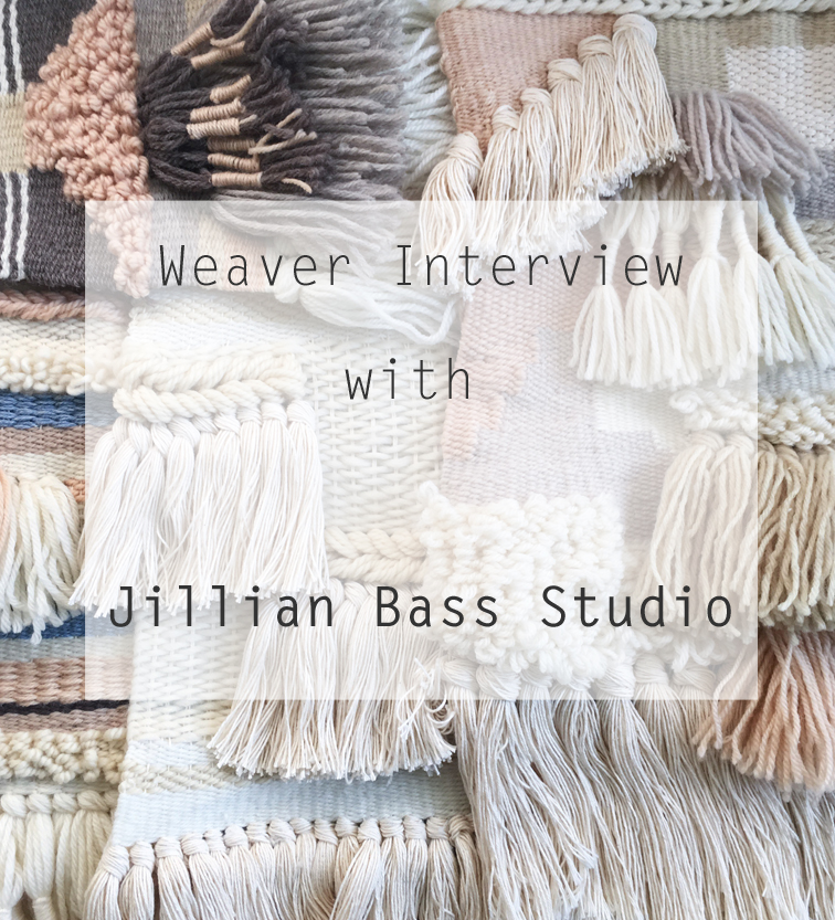 Weaver Interview Jillian Bass Studio The Weaving Loom