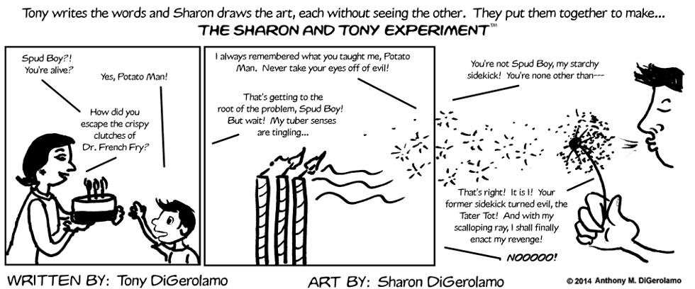 The Sharon and Tony Experiment:  Potato Tales