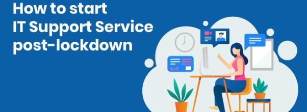 How to start IT Support Service post-lockdown