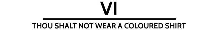 The 10 Commandments Of The Dinner Jacket - vi. Thou shall not wear a coloured shirt. www.theweddingnotebook.com