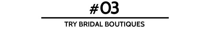 #03 Try Bridal Boutiques – How To Meet Your Perfect Wedding Dress. www.theweddingnotebook.com
