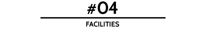 #04 Facilities