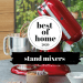 best electric stand mixer singapore