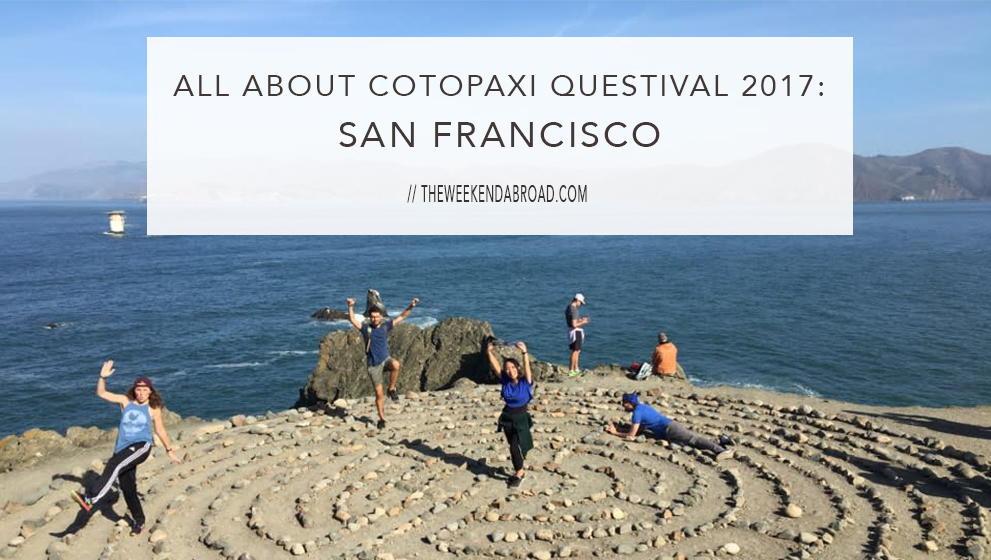 All About Cotopaxi Questival 2017: San Francisco