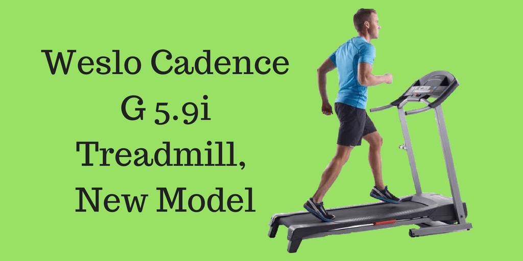 Weslo Cadence G 5.9i Treadmill New Model