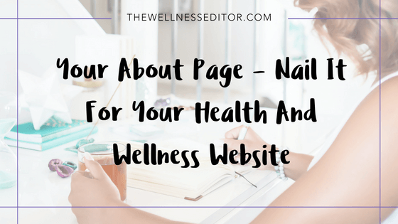 Your About Page Nail It For Your Health And Wellness Website